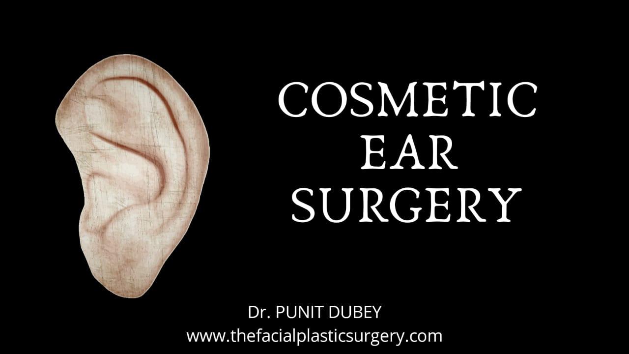Cosmetic Ear Surgery Otoplasty by Dr. Punit Dubey in Delhi Ghaziabad Noida